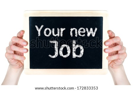 Woman holding blackboard with words Your new Job  - stock photo