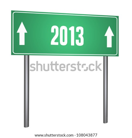 2013 Year on the road sign isolated on withe - stock photo