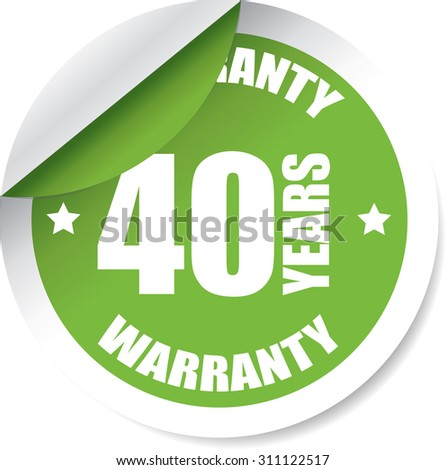 40 Year Warranty Green Label And Sticker. Guarantee, Promising To Repair Or Replace Product If Necessary Within A Specified Period Of Time - stock photo
