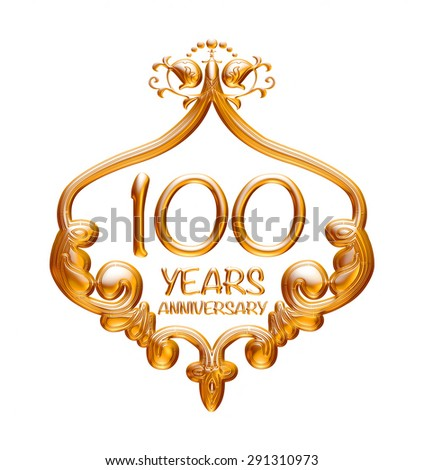 100 years Anniversary golden label on isolated white background. - stock photo