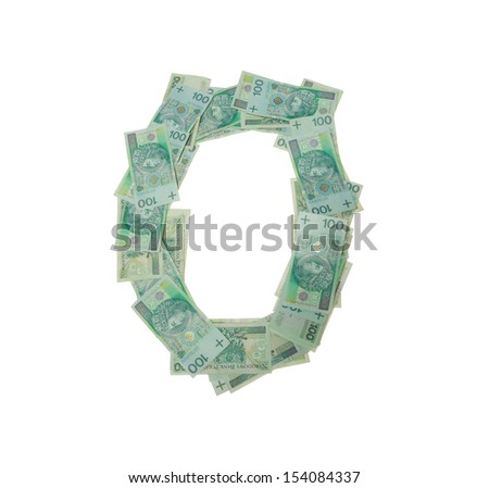 0 - zero number character- isolated with clipping patch on white background. Letter made of Polish hundred zlotys green bank notes - 100 PLN - stock photo