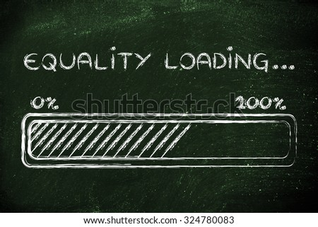 a better word: progress bar metaphorically loading more equality - stock photo