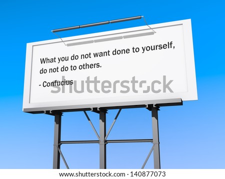 A billboard with a sky background with the text What you do not want done to yourself, do not do to  others. - stock photo