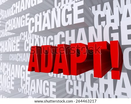 """A bold, red """"ADAPT!"""" dramatically pushes forward out of a light gray background of """"CHANGE""""  - stock photo"""