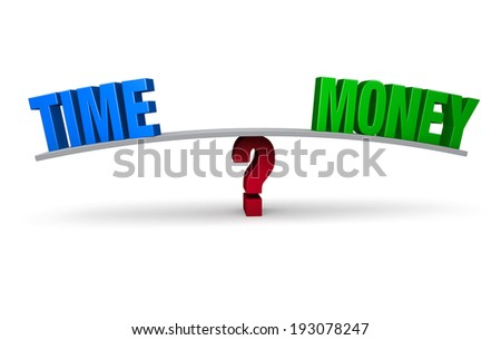 "A bright, blue ""TIME"" and a green ""MONEY"" sit on opposite ends of a gray board which is balanced on a red question mark. Isolated on white. - stock photo"
