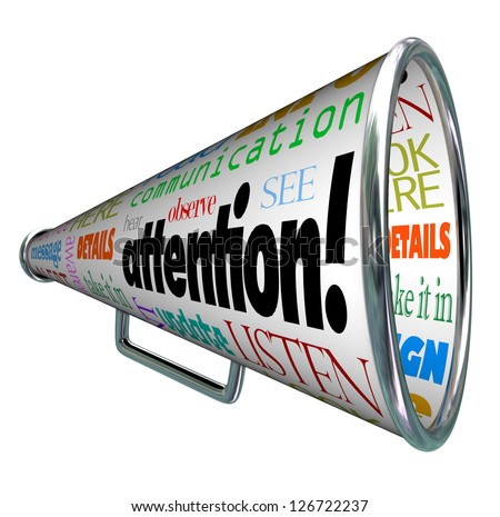 A bullhorn megaphone showing the word Attention and many words related to communication: listen, alert, aware, message, observe, details, awareness and more - stock photo