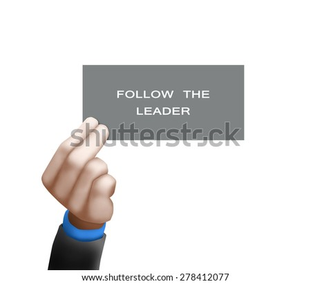 A businessman holding a business card with the words, Follow The Leader, written on it - stock photo