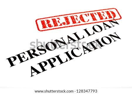 A close-up of a REJECTED Personal Loan Application document. - stock photo