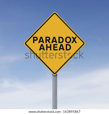 A conceptual road sign indicating Paradox Ahead  - stock photo