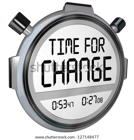 A 3d render of a stopwatch timer and the words Time for Change counting down to a break for changing with innovation or doing something different for a variation - stock photo