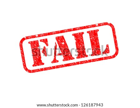 A 'Fail' Stamp over a white background. - stock photo