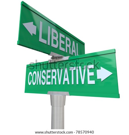 A green two-way street sign pointing to Liberal and Conservative, representing the two dominant political parties and ideologies in national and global politics - stock photo
