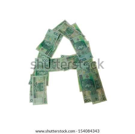 A letter  character- isolated with clipping patch on white background. Letter made of Polish hundred zlotys green bank notes - 100 PLN. - stock photo
