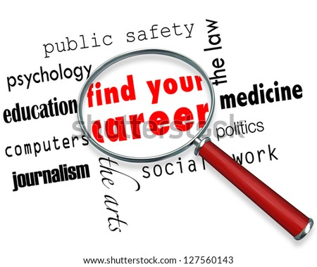 A magnifying glass hovering over several career fields, centering on the words Find Your Career - stock photo