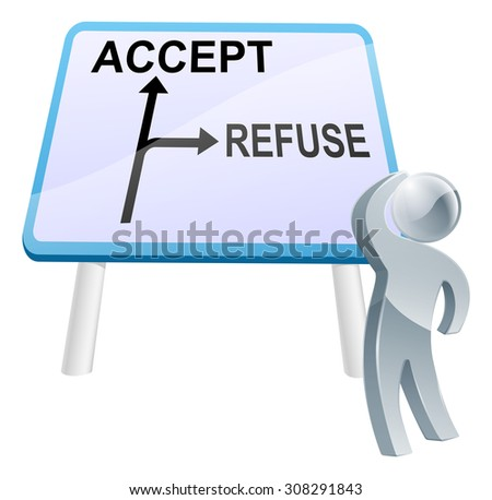 A man looking up at a direction road sign with the words Accept and Refuse on it - stock photo