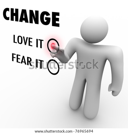 A man presses a button beside the word Change when asked to choose between loving or fearing change - stock photo