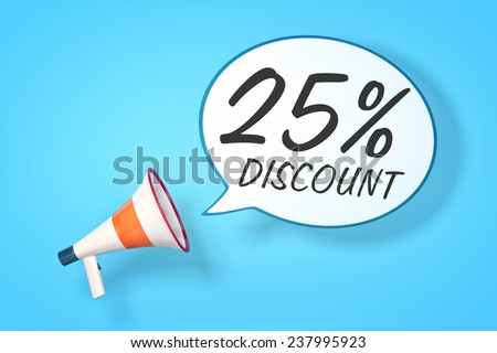 A megaphone with a speech bubble and the message 25 percent discount - stock photo