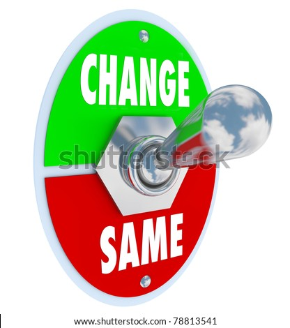 A metal toggle switch with plate reading Change and Same, flipped into the Same position, illustrating the decision to work toward changing or improving your situation in life - stock photo