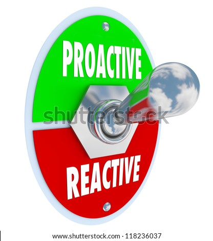 A metal toggle switch with plate reading Proactive and Reactive symbolizing the need to take charge to make the most of opportunity in your life - stock photo