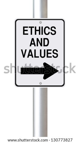 A modified one way street sign on Ethics and Values - stock photo