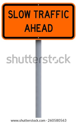 A modified road sign indicating Slow Traffic Ahead  - stock photo