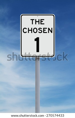 A modified speed limit sign indicating The Chosen One  - stock photo
