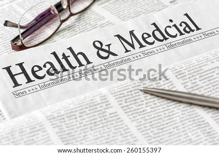 A newspaper with the headline Health and Medical - stock photo