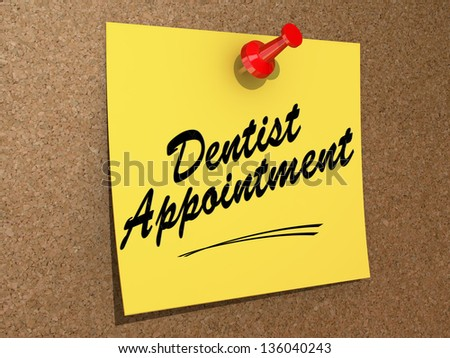 A note pinned to a cork board with the text Dentist Appointment. - stock photo