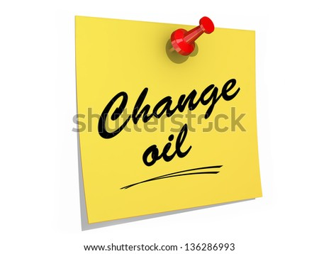 A note pinned to a white background with the text Change Oil. - stock photo