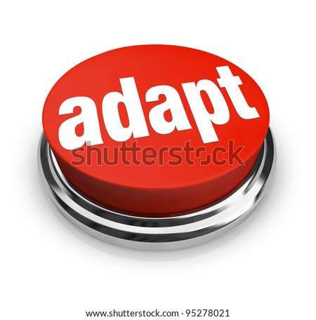 A red button with the word adapt on it, representing the desire to affect instant change and quickly be adaptive to chaingng business or life conditions - stock photo