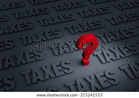 "A red ""?"" stands out in a dark background of gray ""TAXES"" receding into the distance - stock photo"