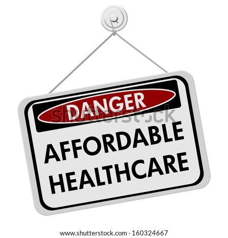 A red, white and black sign with the words Affordable Healthcare isolated on a white background, Danger of Affordable Healthcare - stock photo