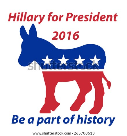 A Republican Donkey Hillary for President 2016 be a part of history sign - stock photo