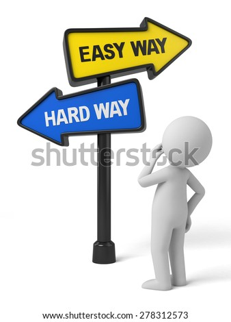 A road sign with easy way hard way words . 3d image. Isolated white background - stock photo