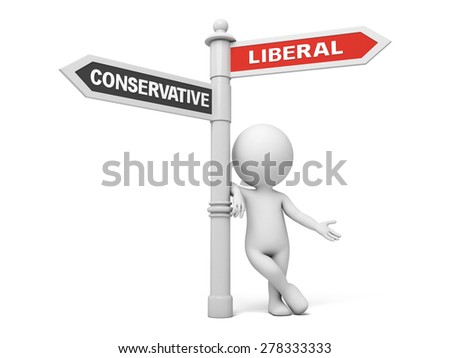 A road sign with liberal conservative words. 3d image. Isolated white background - stock photo