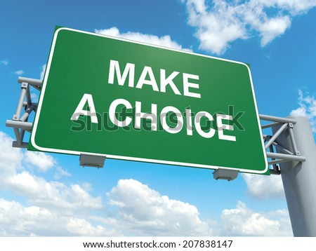 A road sign with make a choice words on sky background  - stock photo