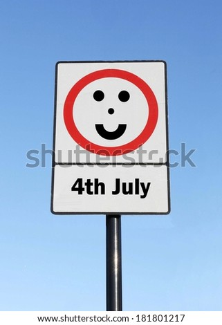 A road traffic sign with a 4th July concept with a clear blue sky background.  - stock photo