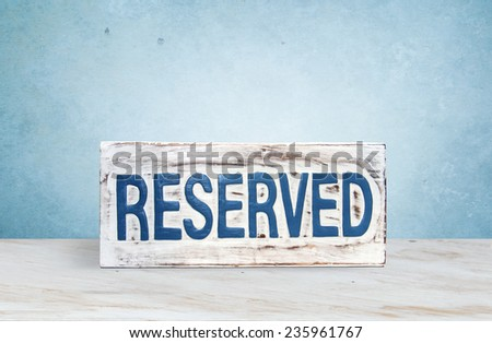 a sign saying reserved - stock photo