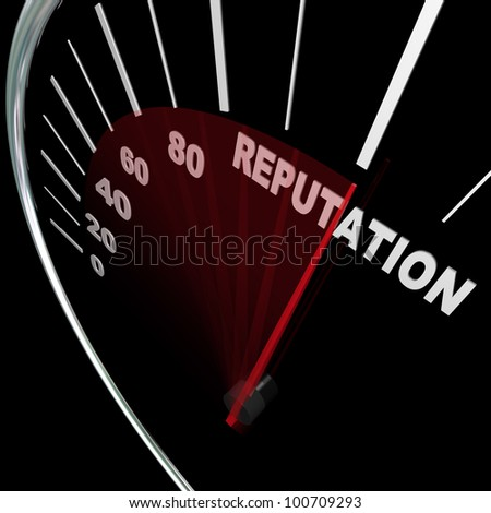 A speedometer with needle racing to the word Reputation symbolizing an improving credibility level and the respect and trust people place in your opinions and knowledge on a subject - stock photo