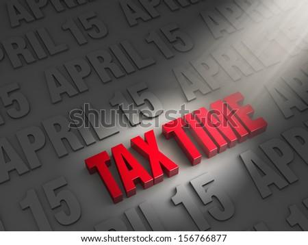 "A spotlight illuminates bright, red ""TAX TIME"" on a dark background of ""APRIL 15""s  - stock photo"