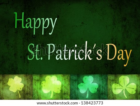 "A St. Patrick�´s Day illustration: 4 different shamrock shapes and ""Happy St. Patrick�´s Day"" letters in the irish flag colours on a grungy green background. - stock photo"