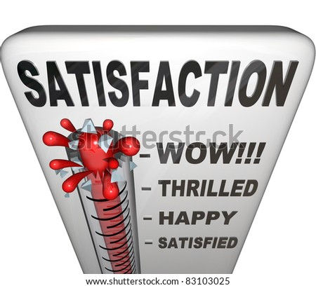 A thermometer topped with the word Satisfaction measures the happiness a person or customer has with his or her experience in a retail or other environment, with the mercury rising - stock photo