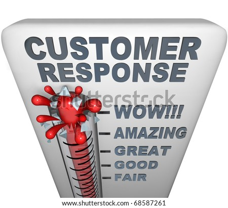 A thermometer with mercury bursting through the glass, and the words Customer Response, symbolizing a fantastic campaign - stock photo