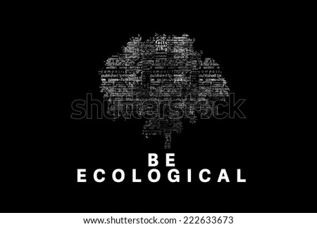 "A tree made of white words on a black background with ""Be ecological"" as a title - word could  - stock photo"