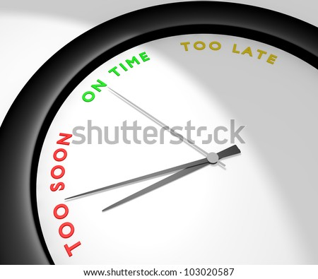A wall clock says 'too soon' symbolizes impatience, anxiety... Other pics of the same set: 'on time' and 'too late'. Computer generated image. - stock photo