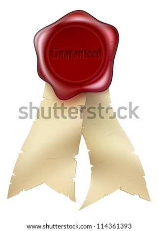 A Wax Seal with the word Guaranteed embossed on it and paper scroll ribbons - stock photo