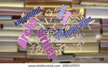 A wordcloud about books, printing, publications against a blurred background of books  - stock photo