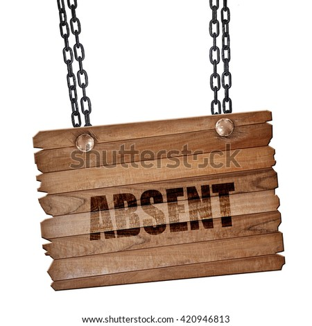 absent, 3D rendering, wooden board on a grunge chain - stock photo
