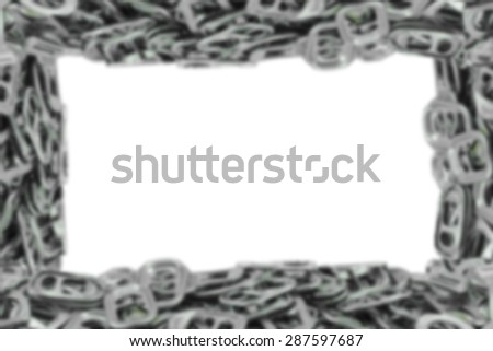 Abstract blurred, Frame metal ring pull for can opener isolated on white. - stock photo