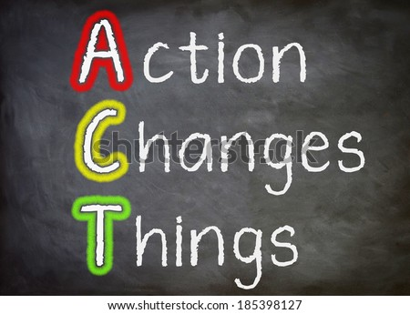 Act Changes Things - chalkboard concept - stock photo